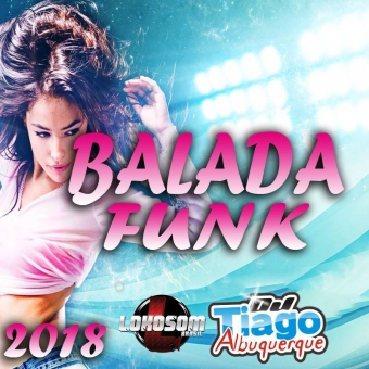 BALADA FUNK 2018