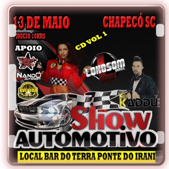 SHOW AUTOMOTIVO 13-MAIO- CHAPECÓ SC -VOL1