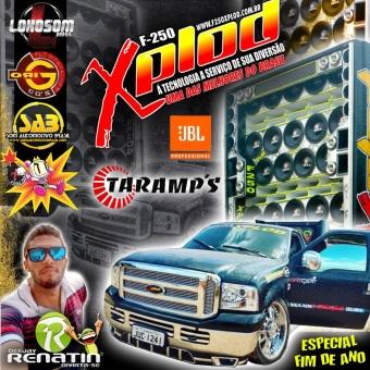 F250 X-PLOD 2017 - DJ RENATIN