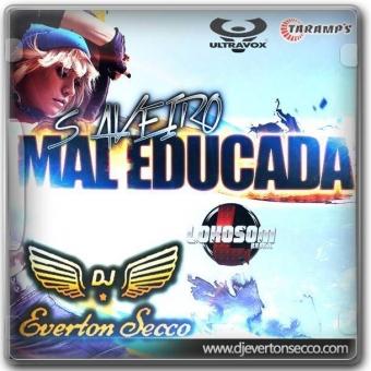 SAVEIRO MAL EDUCADA - DJ EVERTON SECCO