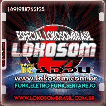 ESPECIAL LOKOSOM BRASIL DJ KADDU