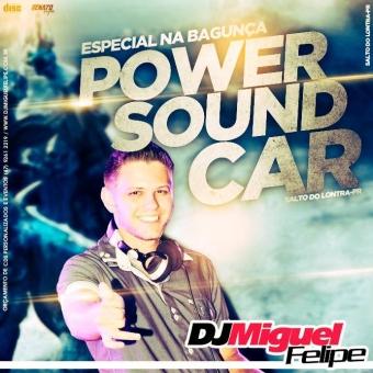 CD Power Sound Car - Especial Na Bagunça @ Salto do Lontra PR