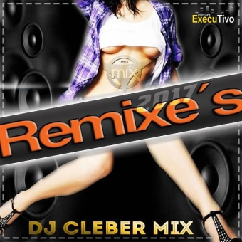 Remixe's 2017 (Sem Vinheta)