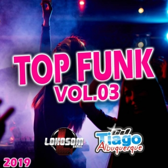 TOP FUNK VOL.03 - 2019 - DJ TIAGO ALBUQUERQUE