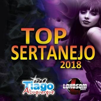 CD TOP SERTANEJO 2018 - DJ TIAGO ALBUQUERQUE