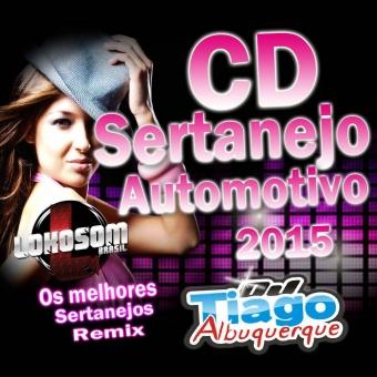Sertanejo Automotivo 2015 - Dj Tiago Albuquerque