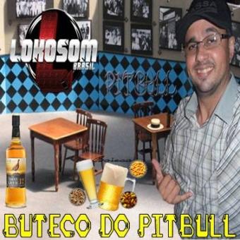 BUTECO DO DJ PITBULL LOKOSOMBRASIL