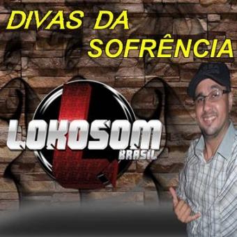 DIVAS DA SOFRÊNCIA BY LOKOSOMBRASIL