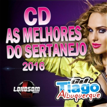 As Melhores do Sertanejo 2016 - Dj Tiago Albuquerque