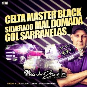 CELTA MASTER-BLACK SILVERADO MAL DOMADA-GOL SARRA NELAS