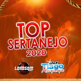 TOP SERTANEJO 2020 - DJ TIAGO ALBUQUERQUE