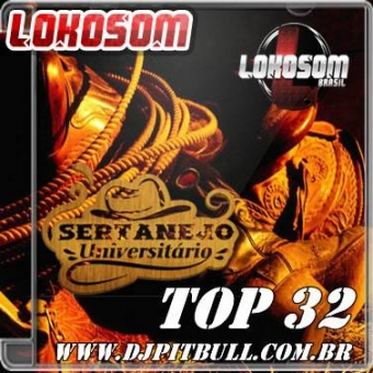 TOP 32 SERTANEJO UNIVERSITARIO (Sempre As Tops)