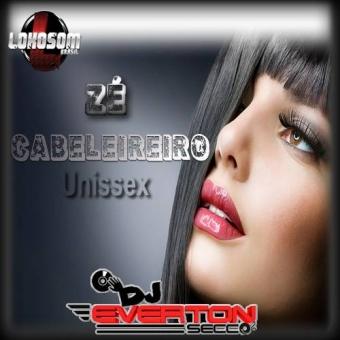 Zé Cabeleireiro - DJ Everton Secco