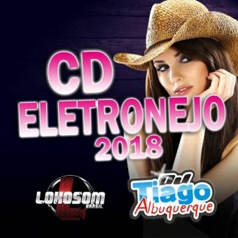 ELETRONEJO 2018 - DJ TIAGO ALBUQUERQUE