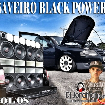 SAVEIRO BLACK POWER DJ JONATHAN POSTAI VOL 08