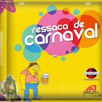 RESSACA DE CARNAVAL 2017