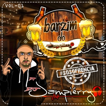 BARZIM DO DJ JAMPIÉRRY #SOSOFRENCIA
