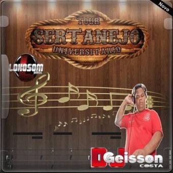 SERTANEJO UNIVERSITÁRIO LINE UP DJ GEISSON COSTA