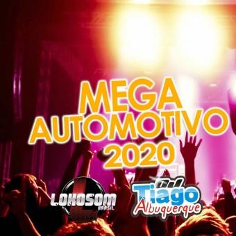 MEGA AUTOMOTIVO 2020 - DJ TIAGO AL