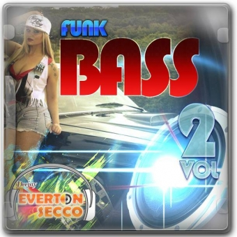 CD FUNK BASS VOL. 02 - DJ EVERTON SECCO