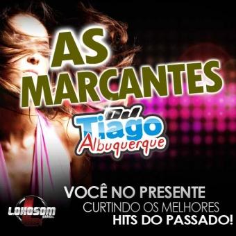As Marcantes - DJ Tiago Albuquerque