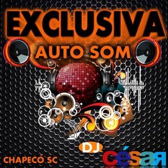 Exclusiva Auto Som - Chapecó SC (FUNK E RACHA)