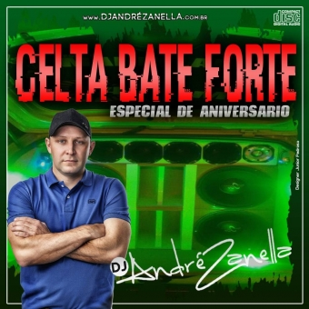 Celta Bate Forte Especial de Aniversário (Megafunk, Pancadão, Gravão, Electro)
