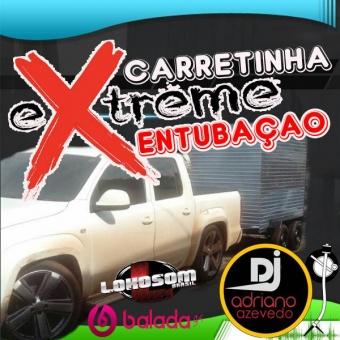 CARRETINHA EXTREME ENTUBAÇAO