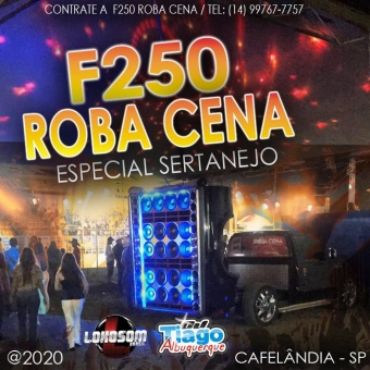 F250 ROBA CENA ESPECIAL SERTANEJO 2020 - DJ TIAGO ALBUQUERQUE