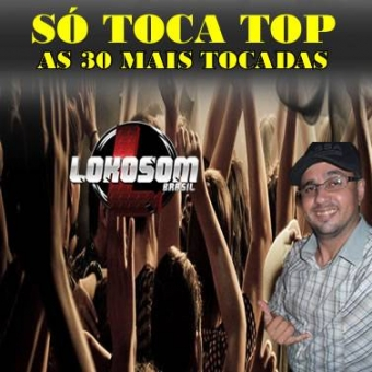 SÓ TOCA TOP AS 30 MAIS TOCADAS CD COMPLETO