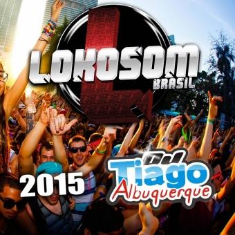CD Lokosom Brasil 2015 - Dj Tiago Albuquerque