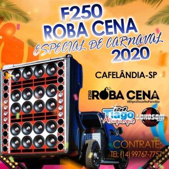 F250 ROBA CENA - ESPECIAL DE CARNAVAL 2020