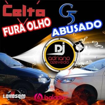 G5 ABUSADO E CELTA FURA OLHO