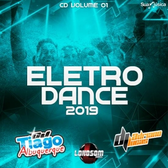 ELETRO DANCE 2019 - DJ TIAGO ALBUQUERQUE