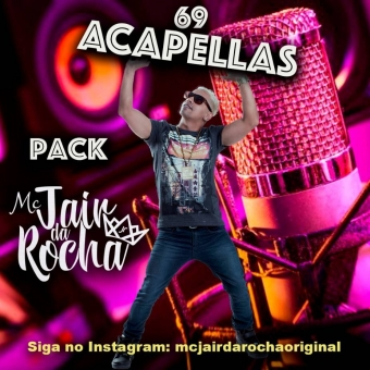 Pack 69 Acapellas Mc Jair Da Rocha