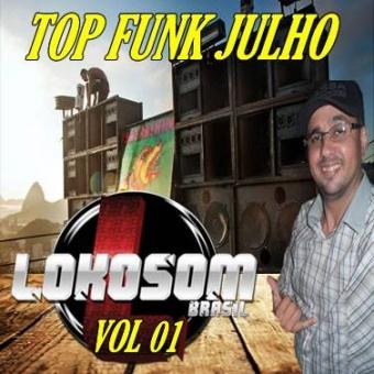 TOP FUNK JULHO (LOKOSOM)