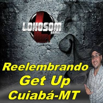 RELEMBRANDO GET UP CUIABÁ-MT