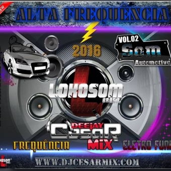 DJ CESAR MIX - CD ALTA FREQUÊNCIA 2016 VOL02