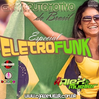 Grave Automotivo Do Brasil - Especial Eletrofunk - 2017 -