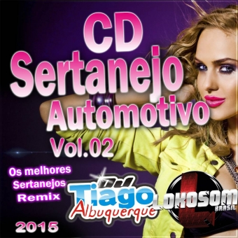 Sertanejo Automotivo Vol.02 - 2015 - Dj Tiago Albuquerque
