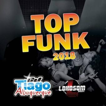TOP FUNK - 2018 - DJ TIAGO ALBUQUERQUE