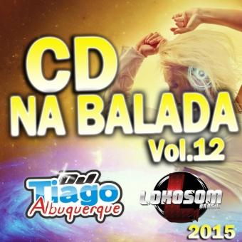 Na Balada Vol.12 - 2015 - Dj Tiago Albuquerque