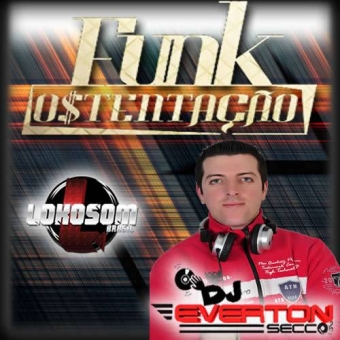Funk Ostentação - DJ Everton Secco