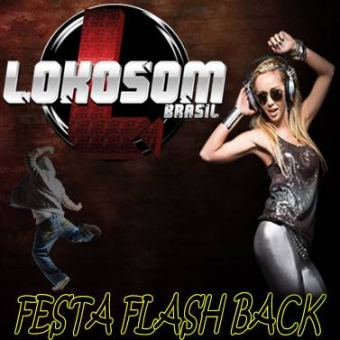 FESTA FLASH BACK LOKOSOMBRASIL