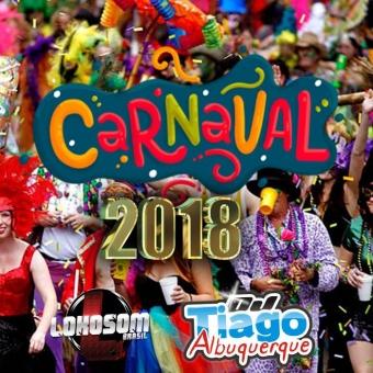 CARNAVAL 2018 - DJ TIAGO ALBUQUERQUE