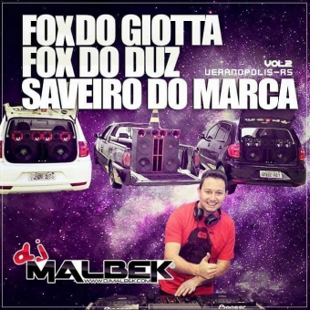 FOX DO GIOTTA FOZ DO DUZ E SAVEIRO DO MARCA VOL2