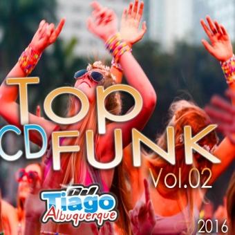 Top Funk Vol.02 - 2016 - Dj Tiago Albuquerque