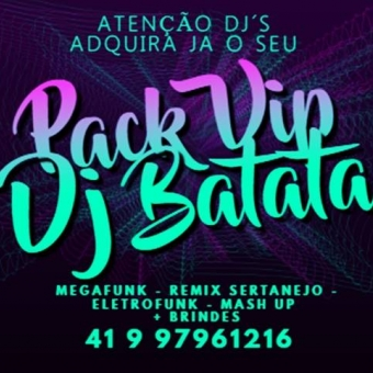 PACK VIP DJ BATATA CWB