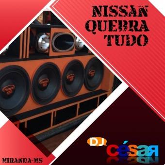 Nissan Quebra Tudo - DJ César