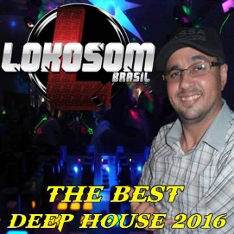 THE BEST DEEP HOUSE 2016 LOKOSOMBRASIL